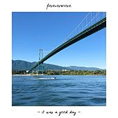 It Was a Good Day by Forevermore