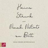 Nach Notat zu Bett - Heinz Strunks Intimschatulle von Heinz Strunk