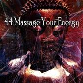 44 Massage Your Energy von Entspannungsmusik