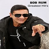Greatest Hit's by Bob Rum