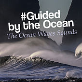 #Guided by the Ocean von The Ocean Waves Sounds