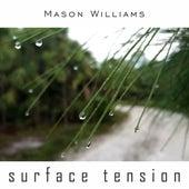 Surface Tension von Mason Williams