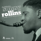 The Definitive Sonny Rollins On Prestige, Riverside, And Contemporary by Sonny Rollins