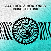Bring the Funk by Jay Frog