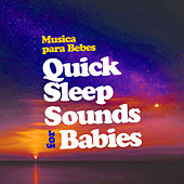 Quick Sleep Sounds for Babies de Musica para Bebes