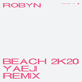 Beach2k20 (Yaeji Remix) by Robyn