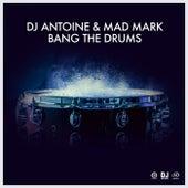 Bang the Drums von DJ Antoine