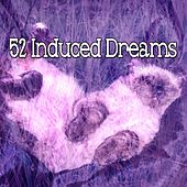 52 Induced Dreams von Best Relaxing SPA Music