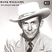 Ten songs for you by Hank Williams