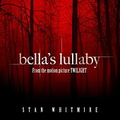 Bella's Lullaby: From the Motion Picture Twilight by Stan Whitmire