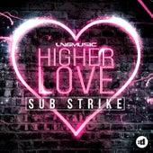Higher Love by Sub Strike