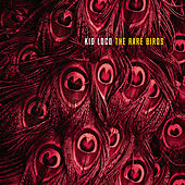 The Rare Birds de Kid Loco