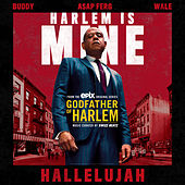 Hallelujah ft. Buddy, A$AP Ferg, and Wale by Godfather of Harlem