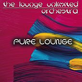 Pure Lounge (A Fantastic Travel in the Land of Lounge) von The Lounge Unlimited Orchestra