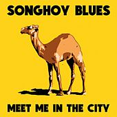 Meet Me In The City by Songhoy Blues