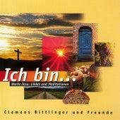 Ich bin ... (Worte Jesu) von Clemens Bittlinger