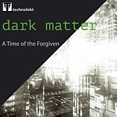 A Time of the Forgiven by Dark Matter