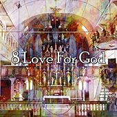 8 Love for God de Musica Cristiana