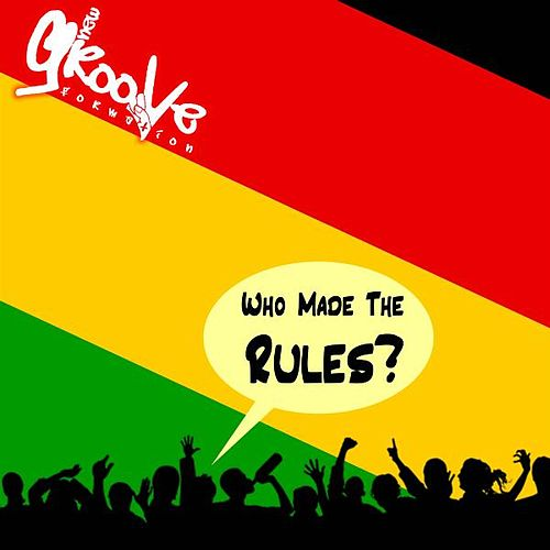Who Made The Rules? by New Groove Formation