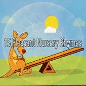 15 Pleasant Nursery Rhymes de Canciones Para Niños