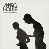 You Go Out - Remixes de Marc Houle