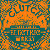 Electric Worry (Weathermaker Vault Series) von Clutch