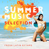 Summer Music Selection: Fresh Latin Rythms by Various Artists