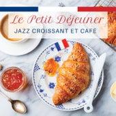 Le petit déjeuner: jazz croissant et cafè by Various Artists