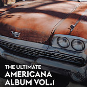 The Ultimate Americana Album Vol.1 van Various Artists
