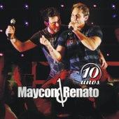 10 Anos (Ao Vivo) de Maycon & Renato