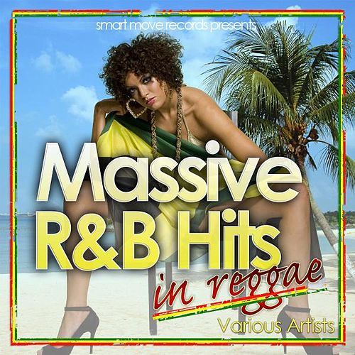 Massive R&b Hits In Reggae by Various Artists