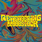 Remembering Woodstock by Various Artists