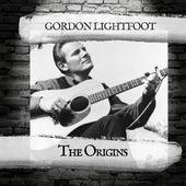 The Origins de Gordon Lightfoot