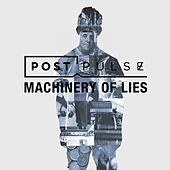 Machinery of Lies by Post Pulse