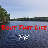 Bout That Life by PK