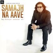 Samajh Na Aave by Shafqat Amanat Ali