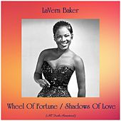 Wheel Of Fortune / Shadows Of Love (All Tracks Remastered) by Lavern Baker
