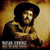 Hell or High Water de Waylon Jennings