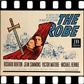 The Robe (Love Theme 1953 Original Soundtrack) by Alfred Newman