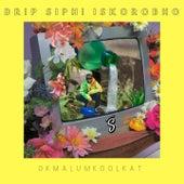 Drip Siphi Iskorobho by Okmalumkoolkat