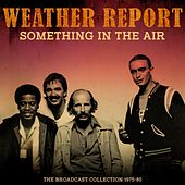 Something In The Air by Weather Report