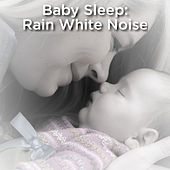 Baby Sleep: White Noise Rain by Rain Sounds