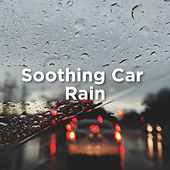 Soothing Car Rain by Rain Sounds