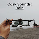 Cosy Sounds: Rain by Rain Sounds