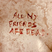 All My Friends Are Dead by The Amity Affliction