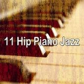 11 Hip Piano Jazz by Bossa Cafe en Ibiza
