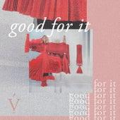 Good For It by Vérité