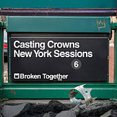 Broken Together (New York Sessions) von Casting Crowns