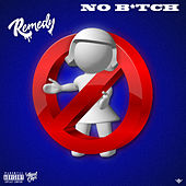No Bitch von Remedy