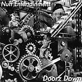 Doorz Down de Nuff Entertainment